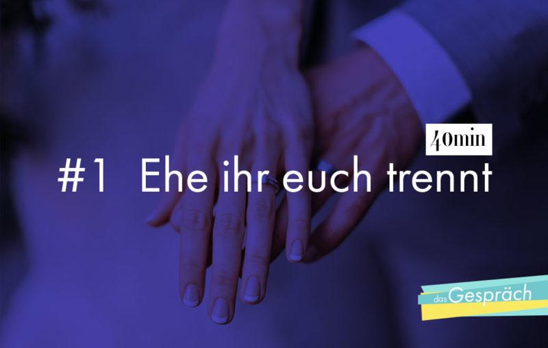 Hände eines Brautpaares mit Eheringe als Titelbild für das Gespräch Ehe ihr euch trennt
