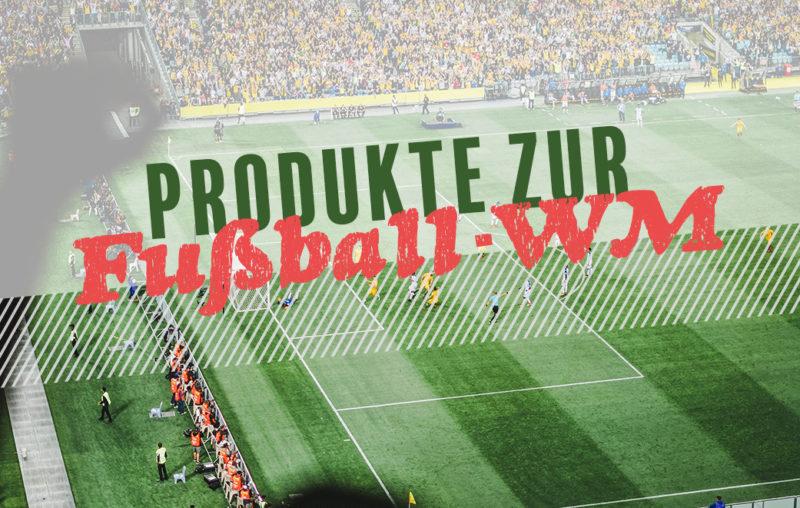 Fußball-WM kostenlose Produkte