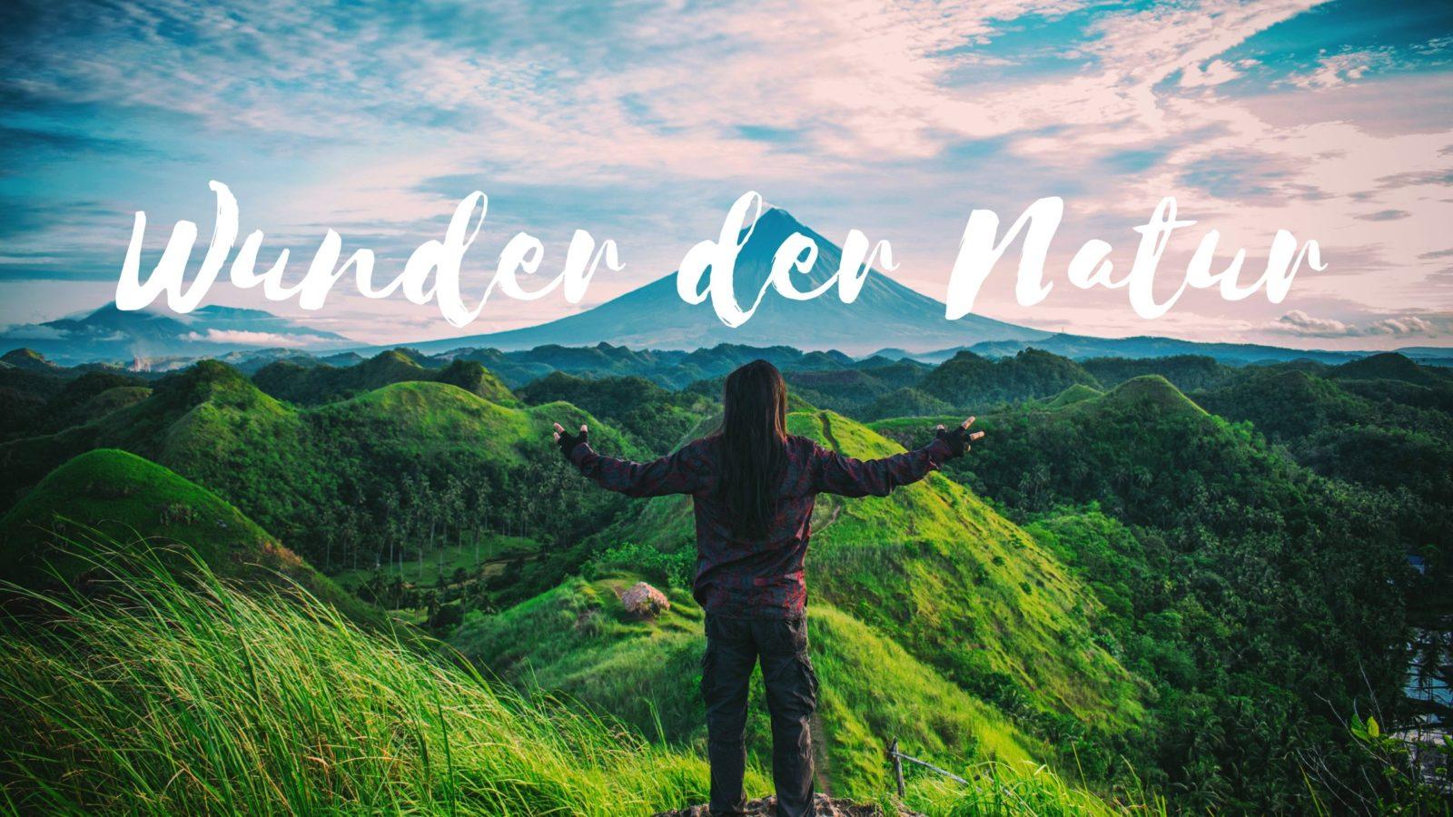 Wunder der Natur führen ins Lob Gottes