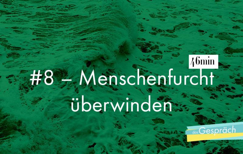 Meer Wellen als Titelbild für Das Gespräch Menschenfurcht überwinden
