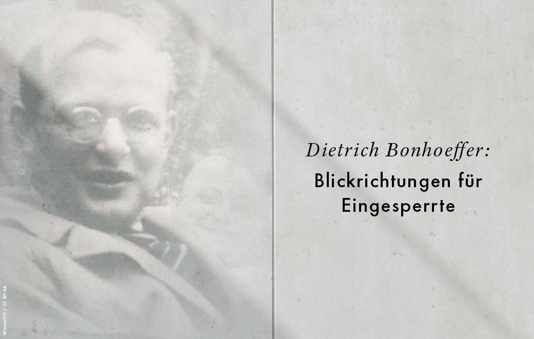 Wir können viel von Bonhoeffer lernen