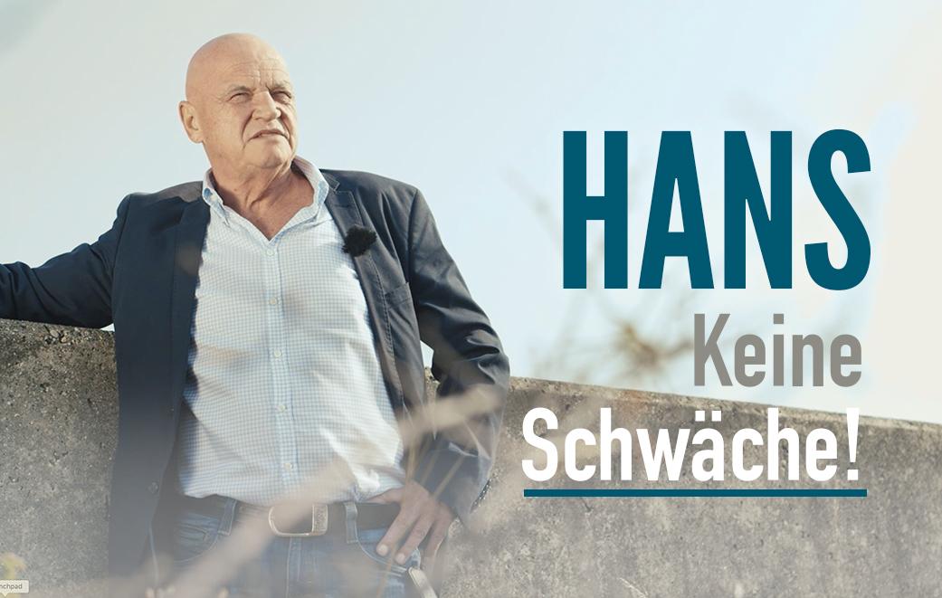 Hans schwor sich in jungen Jahren, keine Schwäche zu zeigen