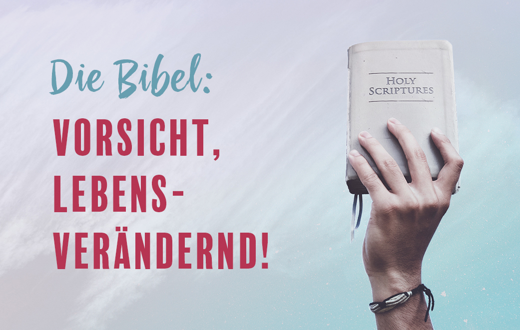 Die Bibel verändert Leben