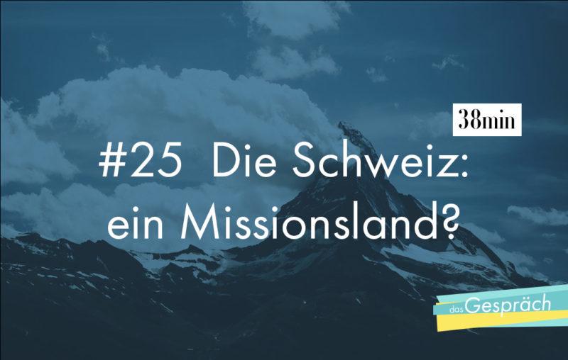 Ist die Schweiz ein Missionsland?